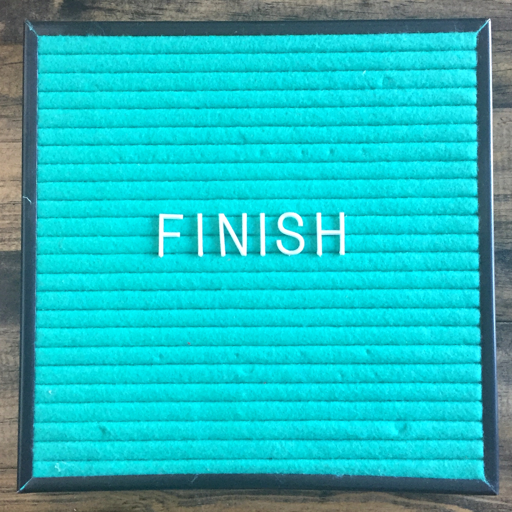 My Word for 2018: FINISH