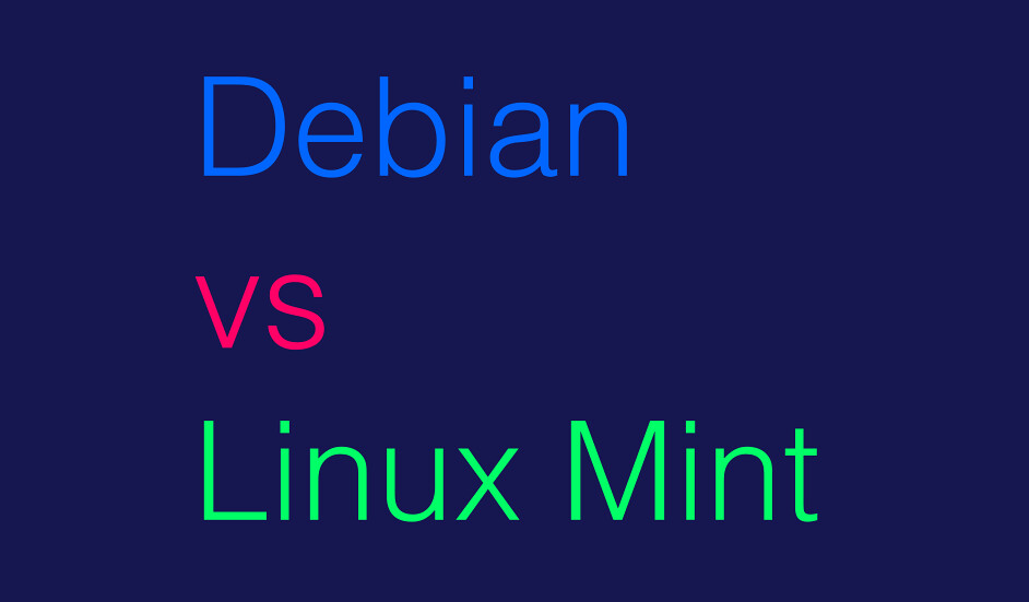 Debian vs Linux Mint