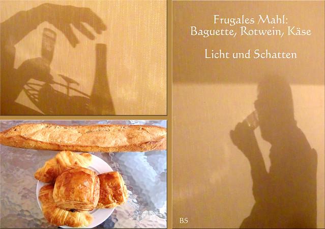 Ein frugales Mahl: Baguette, Rotwein, Käse. Licht- und Schattenspiele.