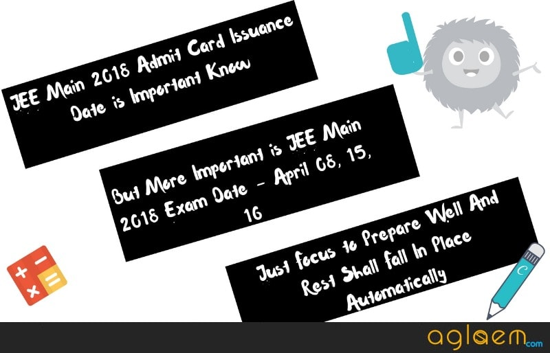 JEE Main 2018 Admit Card Date - Know When Admit Card is Releasing