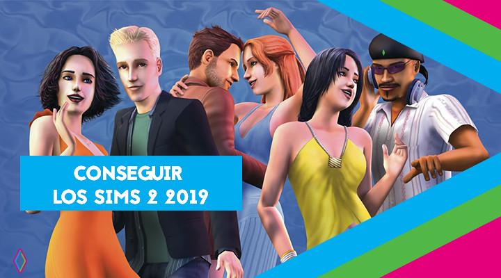 Cómo conseguir Los Sims 2 en 2019