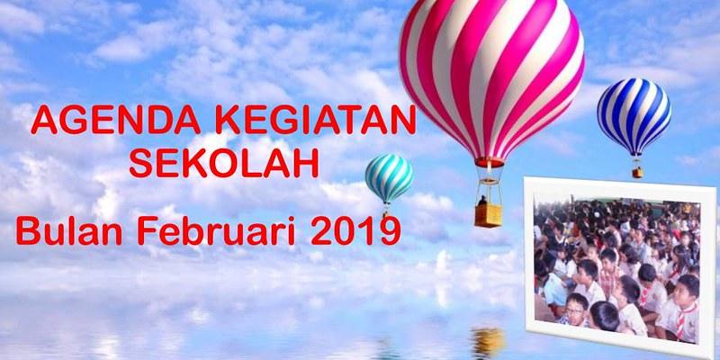 AGENDA KEGIATAN SEKOLAH BULAN FEBRUARI 2019