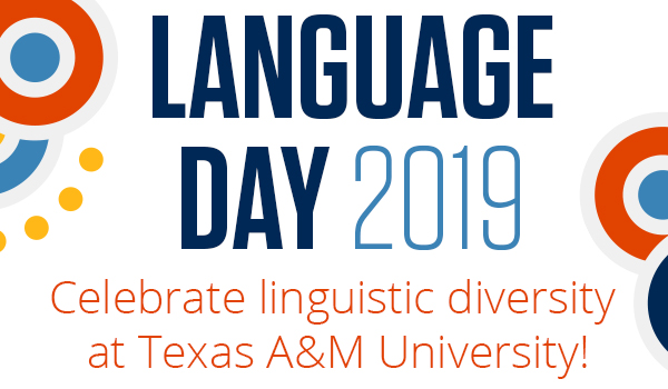 Language Day 2019. Celebrate linguistic diversity at Texas A&M University!
