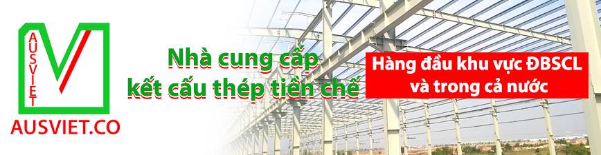 Cung cấp kết cấu Thép tiền chế hàng đầu ĐBSCL - Xây dựng khung kèo nhà thép tiền chế Cần Thơ VIỆT ÚC 0903 132 315