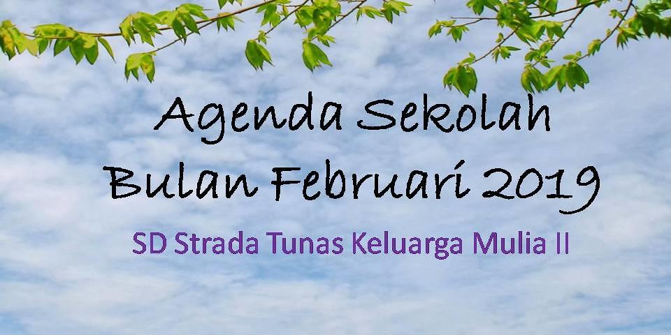 Agenda Sekolah Bulan Februari 2019