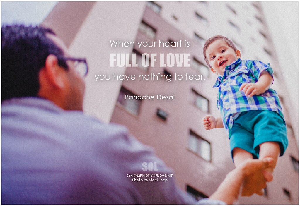 Panache Desai Quote: Panache Desai When Your Heart Is Full Of Love You Have Not