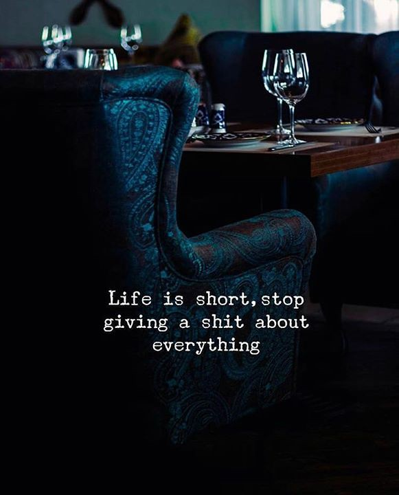 Best Positive Quotes : Life is short stop giving a shit ab ...