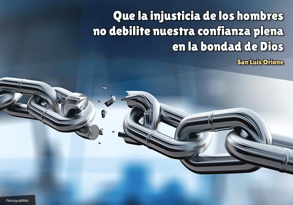 Que la injusticia de los hombres no debilite nuestra confianza plena en la bondad de Dios - San Luis Orione