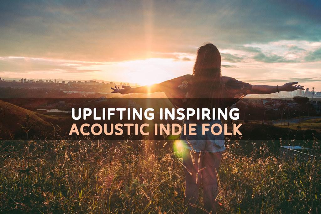 Uplifting Inspiring Acoustic Indie Folk - 5