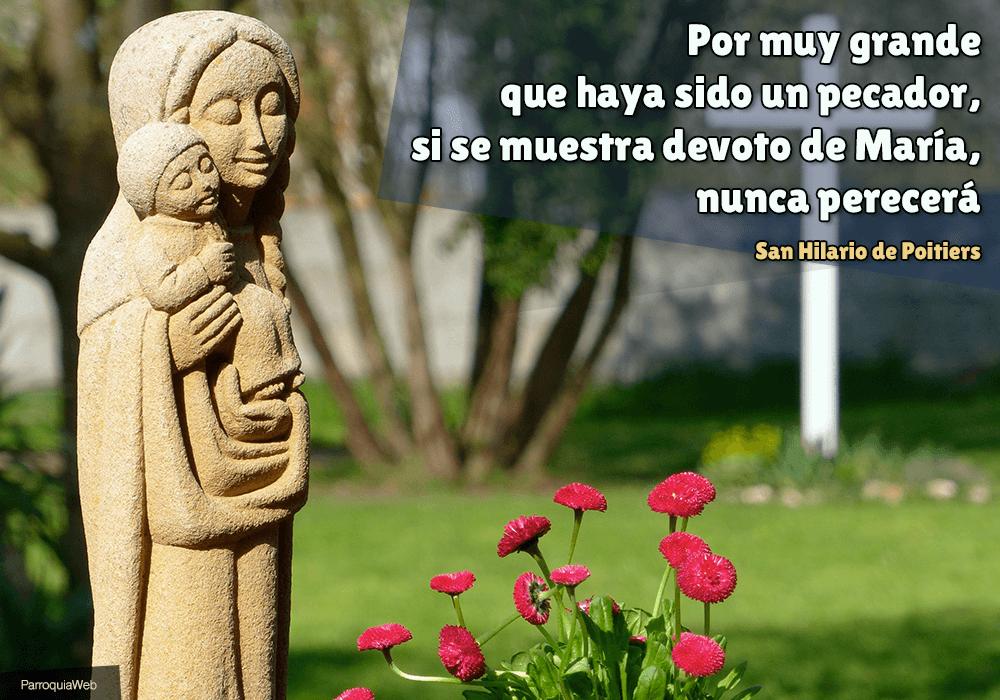 Por muy grande que haya sido un pecador, si se muestra devoto de María, nunca perecerá - San Hilario de Poitiers