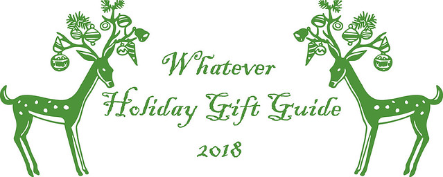 Whatever Holiday Gift Guide 2018, Day Two: Non-Traditionally
