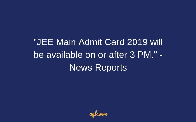 JEE Main Admit Card 2019
