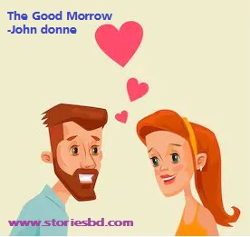 the good morrow by john donne bangla translation and word meaning