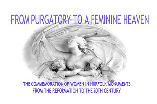 From Purgatory to a Feminine Heaven  The Commemoration of Women in Norfolk Monuments from the Reformation to the 20th Century | by mira66
