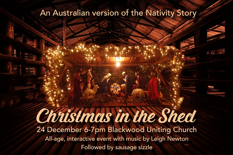 Christmas in the Shed - An Australian version of the Nativity Story at BUC