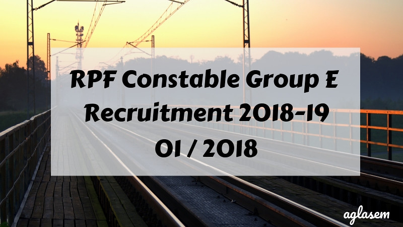 RPF Constable Group E Recruitment 2018-19