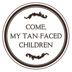Come My Tan-Faced Children