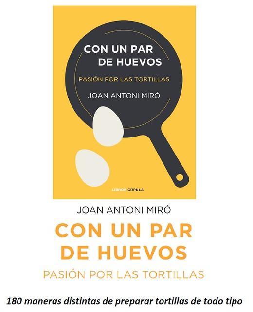 Con un par de huevos. 180 formas de hacer una tortilla de Joan Antoni Miró