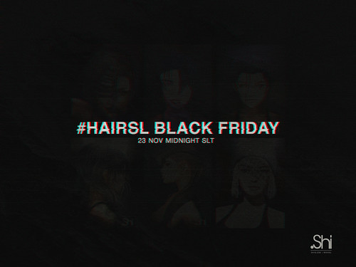 ●Shi x HairSL Black Friday Sale | by JoyLaperriere