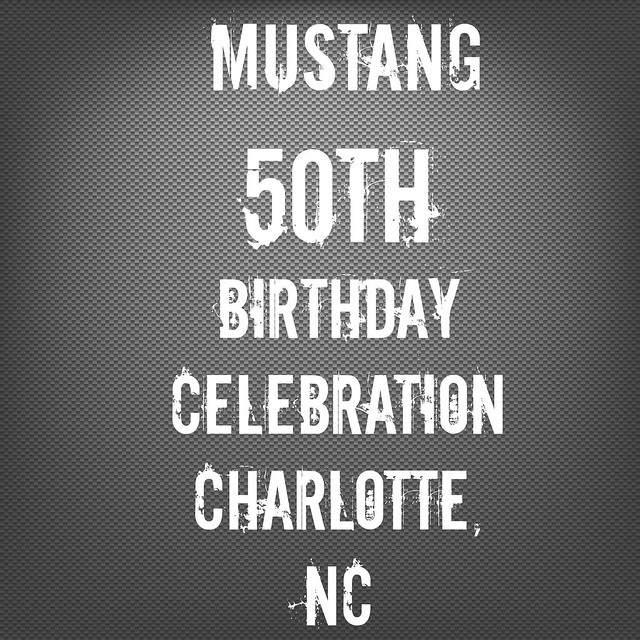 2014 Ford Mustang 50th Birthday Celebration - Charlotte, NC