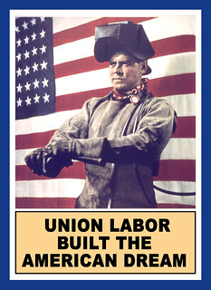 Union Labor Built the American Dream | by DonkeyHotey