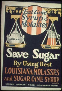 """Eat Syrup and Molasses. Save Sugar by Using Best Louisiana Molasses and Sugar Cane Syrup."", ca. 1917 - ca. 1919 
