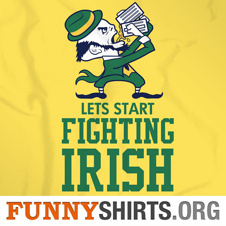 Lets Start Fighting Irish!