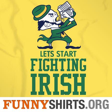 Lets Start Fighting Irish!