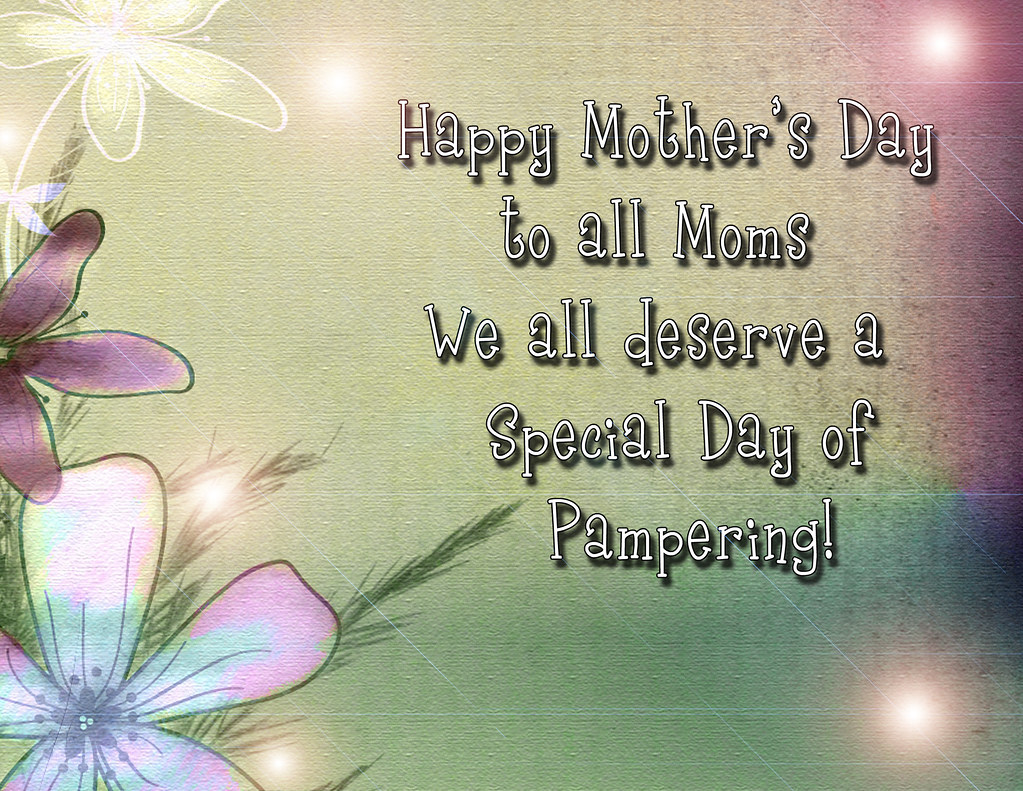 Happy Mothers Day To All My Friends That Are Moms I Wis Flickr
