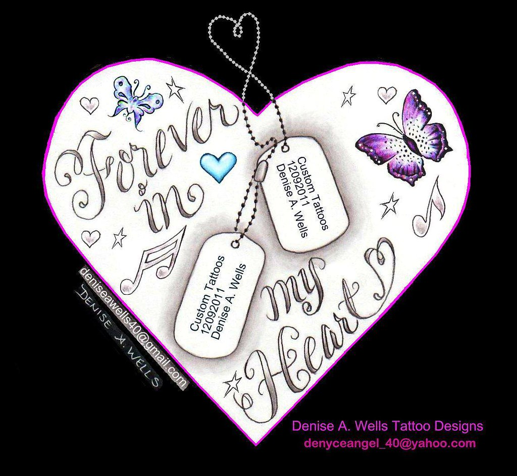 Forever In My Heart Tattoo Design By Denise A Wells Flickr