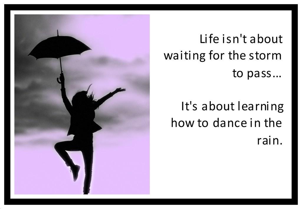 Survivalwoman Dance In The Rain Quote Dancing In The Rain