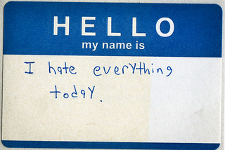 I hate everything today. | by prescience