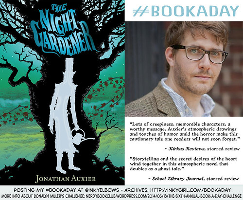 #BookADay: THE NIGHT GARDENER by Jonathan Auxier | by Inkygirl