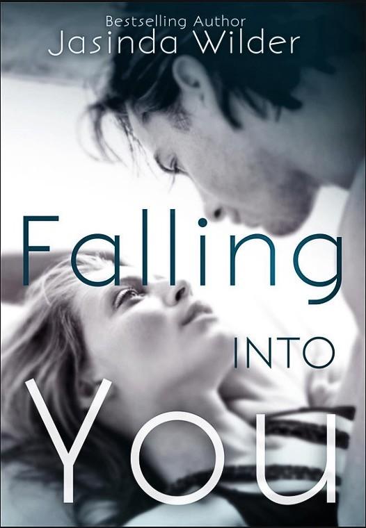 Falling Into You by Jasminda Wilder