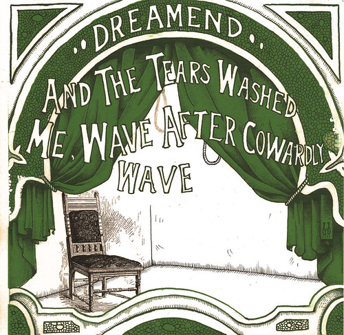 "Dreamend's, ""And the Tears Washed Me, Wave After Cowardly Wave"" 