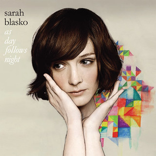 Sarah Blasko, As Day Follows Night | by Eye Fly High