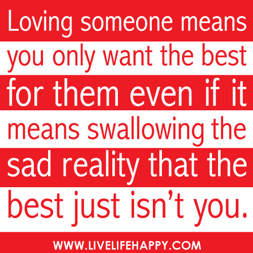 Loving Someone Picture Quotes: Loving Someone Means You Only Want The Best For Them Even