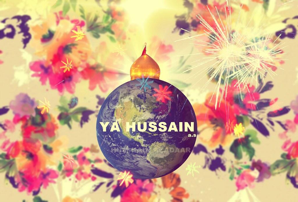 3 Shaban Wiladat E Imam Hussain As 3 Shaban Wiladat E Hus Flickr