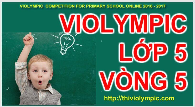 Thi violympic Giải toán trên mạng Lớp 5 Vòng  5 Năm 2017