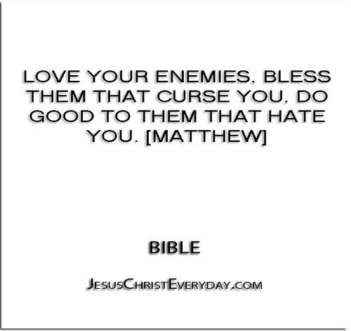 Love Your Enemies Bless Them That Curse You Do Good To