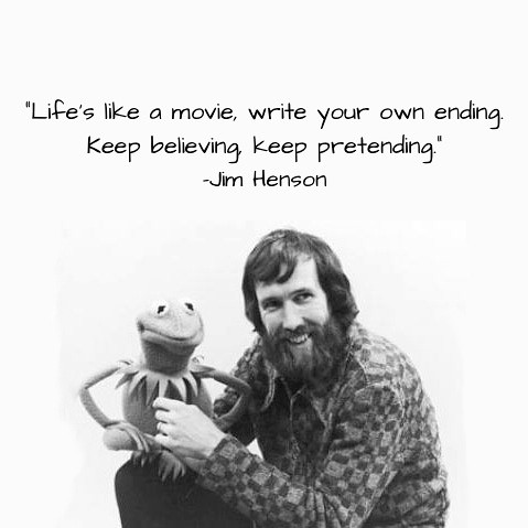 Jim Henson quote life's like a movie | by Skinny Artist