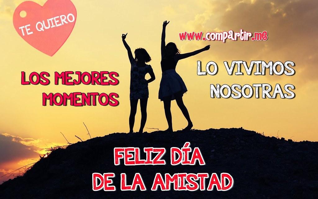 Frases De Amor Frase De Amigas Feliz Dia De La Amistad Flickr