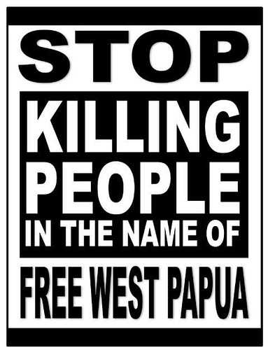 Stop Killing People in the name of Free WEst Papua | Flickr