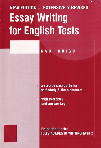 Essay writing for English tests ( Gabi Duigu) – ielts academic writing task 1 + 2