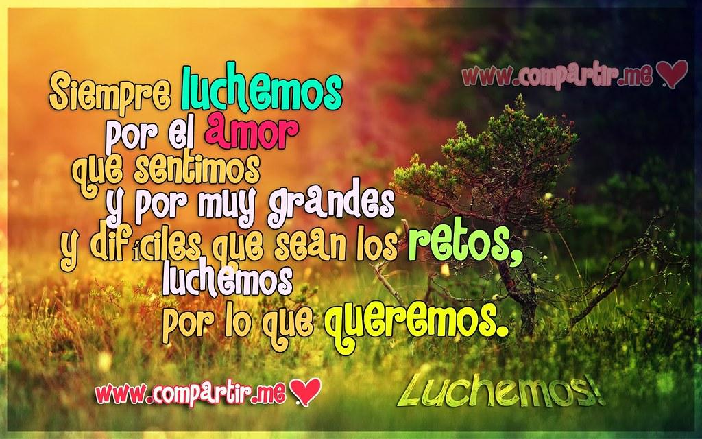 Frases De Amor Hermosa Frase De Amor Acerca De Luchar Por Flickr