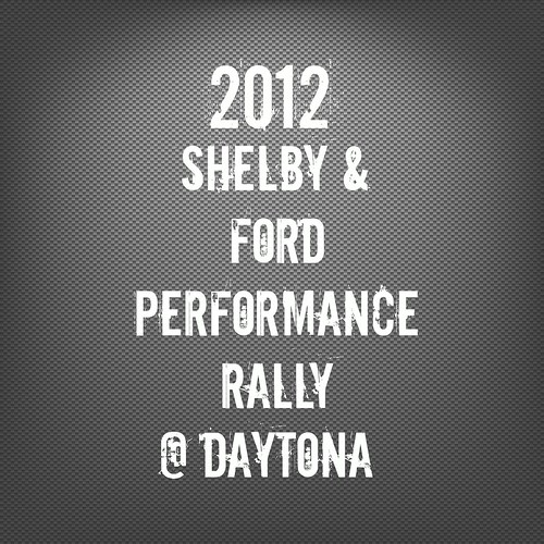Shelby & Ford Performance Rally 2012