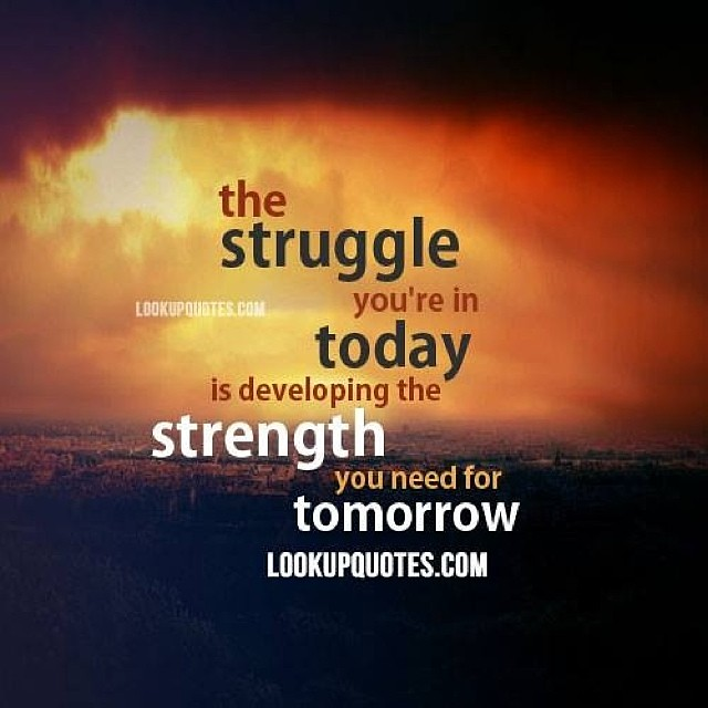 Struggle Life Hardtimes More Quotes At Wwwlookupquotes Flickr