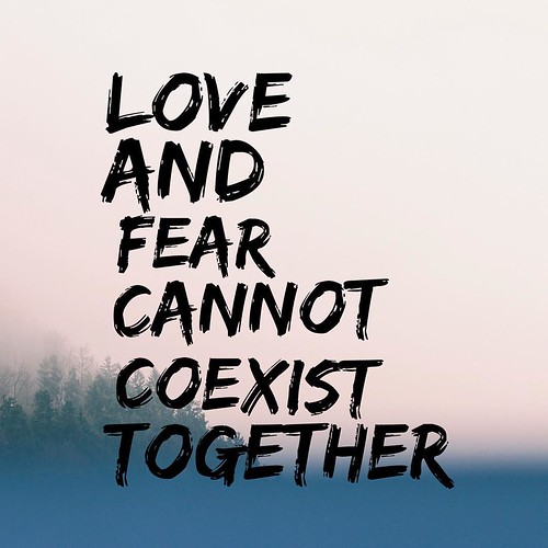 Love and fear cannot coexist together | by RenatoLunnon