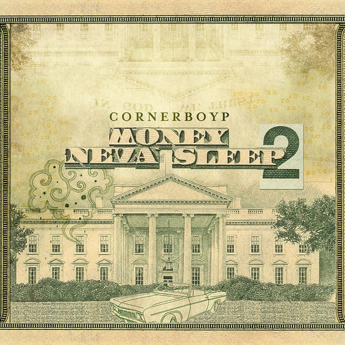 "Album Artwork - Cornerboy P ""Money Neva Sleep 2"" 