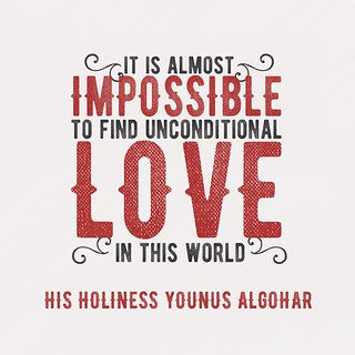 #QuoteoftheDay 'It is almost impossible to find unconditional love in this world.' - His Holiness Younus AlGohar | by SG_sumair